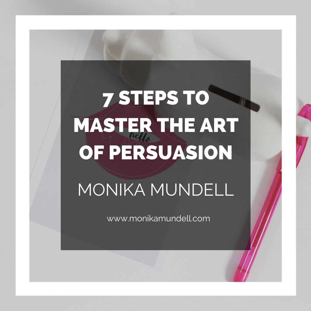 7 Steps to Master the Art of Persuasion