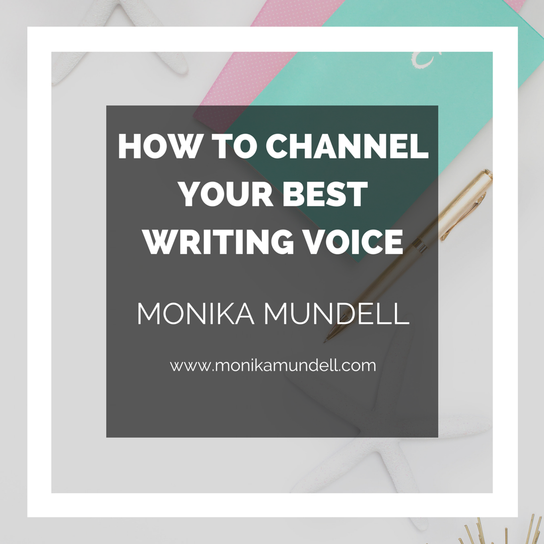 How to Channel Your Best Writing Voice