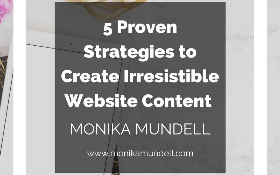 5 Proven Strategies to Create Irresistible Website Content