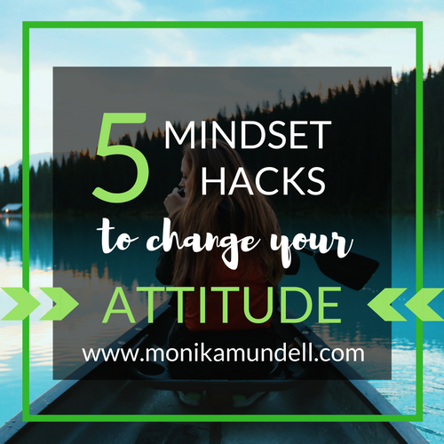 5 Mind Hacks to Change Your Attitude